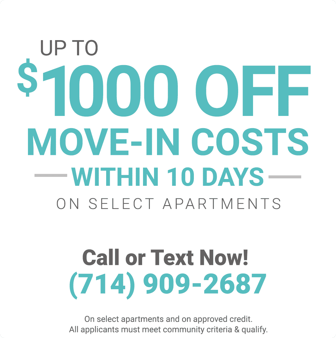Up to $1000 off move in costs within 10 days on select apartments and on approved credit